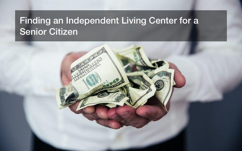 Finding an Independent Living Center for a Senior Citizen