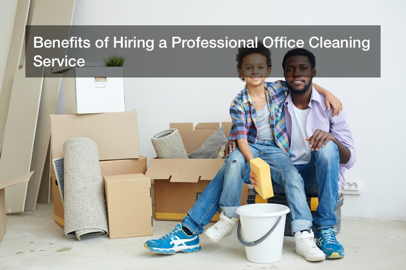 Benefits of Hiring a Professional Office Cleaning Service