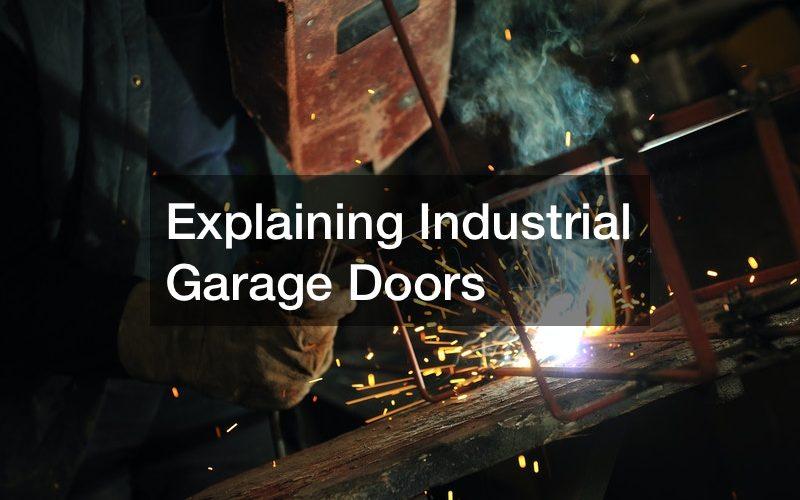 Explaining Industrial Garage Doors