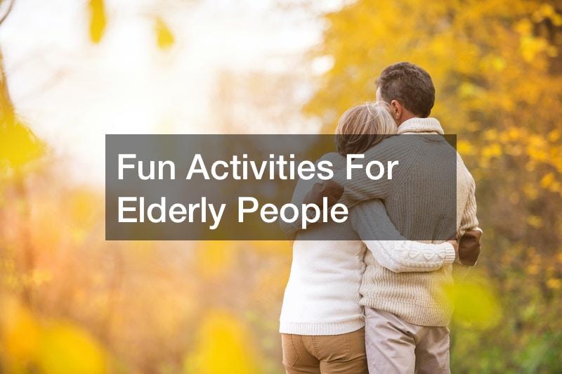 Fun Activities For Elderly People