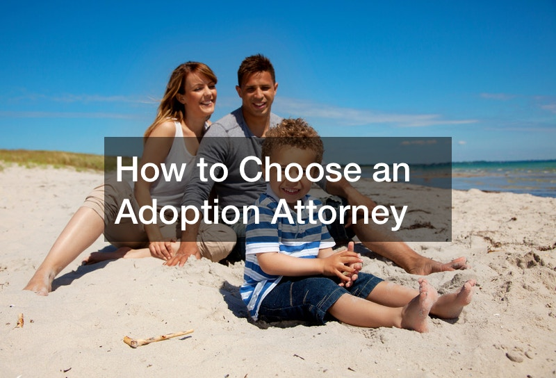 How to Choose an Adoption Attorney