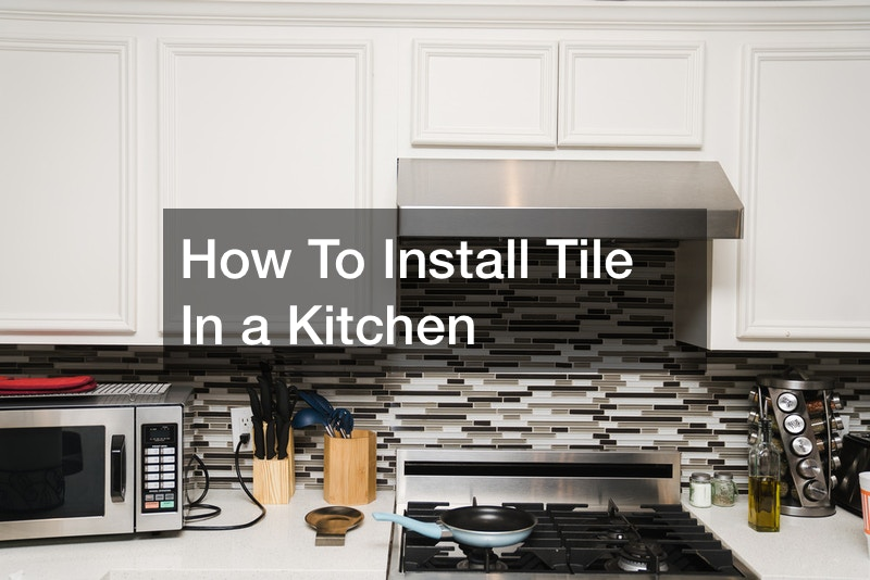 How To Install Tile In a Kitchen